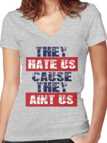 """Patriots Fan """"They Hate Us Cause They Ain't Us"""" Women's Fitted V-Neck T-Shirt"""