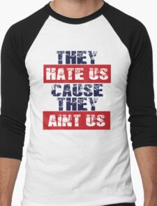"Patriots Fan ""They Hate Us Cause They Ain't Us"" Men's Baseball ¾ T-Shirt"