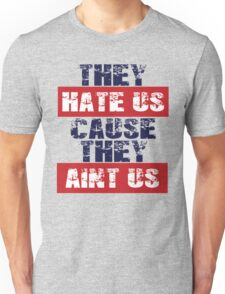 """Patriots Fan """"They Hate Us Cause They Ain't Us"""" Unisex T-Shirt"""