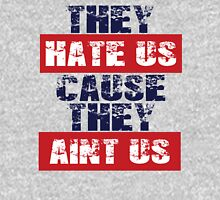 "Patriots Fan ""They Hate Us Cause They Ain't Us"" Unisex T-Shirt"