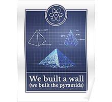 Big Bang Theory - We built the pyramids Poster