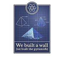 Big Bang Theory - We built the pyramids Photographic Print