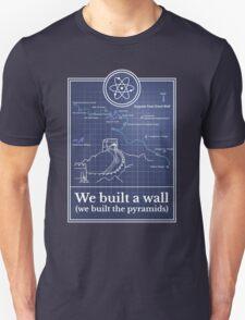Big Bang Theory - We built a wall Unisex T-Shirt