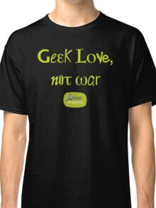 Geek love, not war Classic T-Shirt