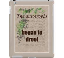 Big Bang Theory - The autotrophs began to drool, iPad Case/Skin