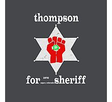 Thompson For Sheriff Photographic Print