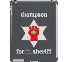 Thompson For Sheriff iPad Case/Skin