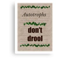 Big Bang Theory - Autotrophs do not drool! Canvas Print