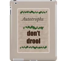 Big Bang Theory - Autotrophs don't drool! iPad Case/Skin