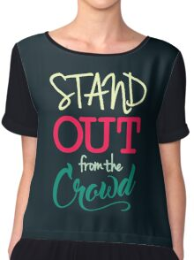 Stand Out From The Crowd - Typography  Chiffon Top