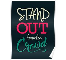 Stand Out From The Crowd - Typography  Poster
