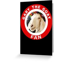 Gary The Goat (Fan) Greeting Card