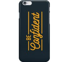 Be Confident - Typography Quote iPhone Case/Skin