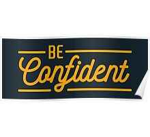 Be Confident - Typography Quote Poster