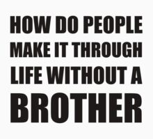 Life Without Brother Baby Tee