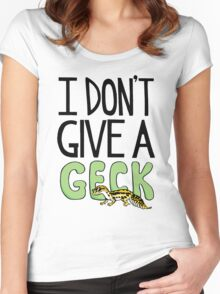 I DON'T GIVE A GECK Women's Fitted Scoop T-Shirt