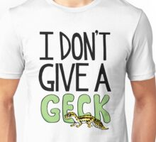 I DON'T GIVE A GECK Unisex T-Shirt