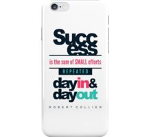Success is the Sum of Small Efforts - Motivational Quote iPhone Case/Skin