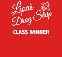 Lions Drag Strip - Class Winner Unisex T-Shirt