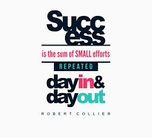 Success is the Sum of Small Efforts - Motivational Quote Unisex T-Shirt