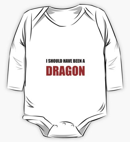 Should Have Been Dragon One Piece - Long Sleeve