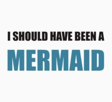 Should Have Been Mermaid Kids Tee