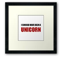 Should Have Been Unicorn Framed Print