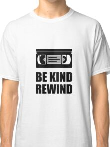 VHS Cassette Tape Be Kind Rewind Classic T-Shirt