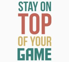 Stay On Top Of Your Game - Power Quote Kids Tee