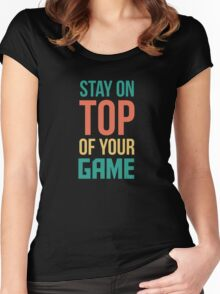 Stay On Top Of Your Game - Power Quote Women's Fitted Scoop T-Shirt