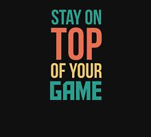 Stay On Top Of Your Game - Power Quote Unisex T-Shirt