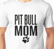 PIT BULL MOM Unisex T-Shirt
