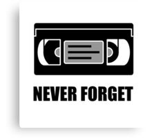 VHS Cassette Tape Never Forget Canvas Print