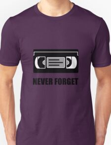 VHS Cassette Tape Never Forget Unisex T-Shirt