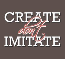 Create Don't Imitate - Funny T Shirt One Piece - Short Sleeve
