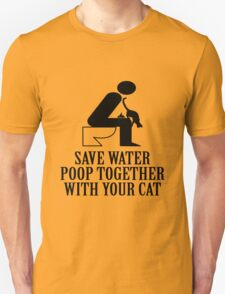 SAVE WATER, POOP TOGETHER WITH YOUR CAT Unisex T-Shirt