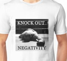 Knock out negativity Unisex T-Shirt