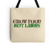 Grow food not Lawns Tote Bag