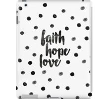 Faith, Hope & Love iPad Case/Skin