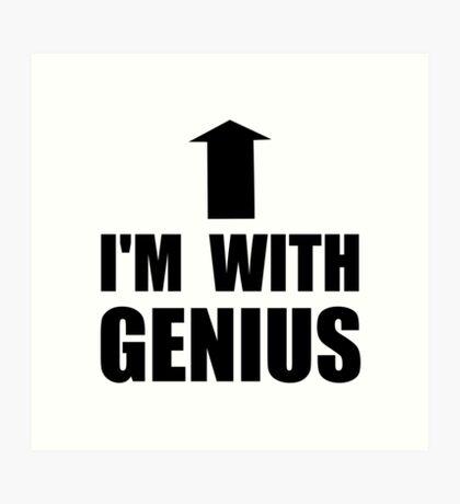 I'm With Genius Art Print
