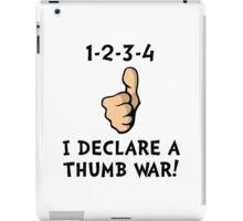 Declare A Thumb War iPad Case/Skin