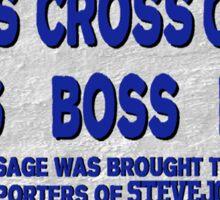 SteveJones313 - Don't Cross Boss Sticker
