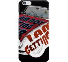 I am not getting older I am getting better 2(black) iPhone Case/Skin