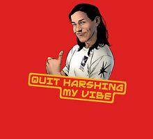 Quit Harshing My Vibe Unisex T-Shirt