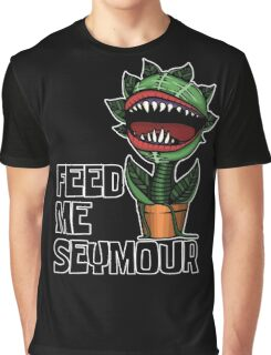 Audrey II says FEED ME! Graphic T-Shirt