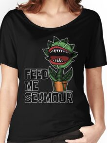 Audrey II says FEED ME! Women's Relaxed Fit T-Shirt