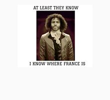 I know where France is Unisex T-Shirt