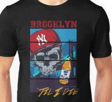 Brooklyn Til I Die Unisex T-Shirt