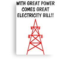 Funny With Great Power Comes Great Electricity Bill Metal Print