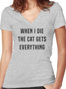 When I die, the cat gets everything Women's Fitted V-Neck T-Shirt